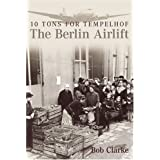 The Berlin Airliftby Bob Clarke