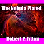 The Nebula Planet: Galactic Command Series 24 | Robert Fitton