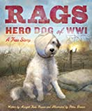 Rags Hero Dog of WWI: A True Story