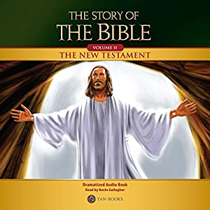 The Story of the Bible: Volume II - The New Testament Audiobook