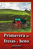 img - for Primavera de fresas y heno (Spanish Edition) book / textbook / text book
