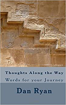 Thoughts Along The Way: Words For Your Journey (Your Leadership Journey) (Volume 1)