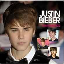 Calendario 2012. Justin Bieber: AA.VV.: 9788448069896: Amazon.com
