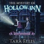The Mystery of Hollow Inn: Samantha Wolf Mystery, Book 1 | Tara Ellis