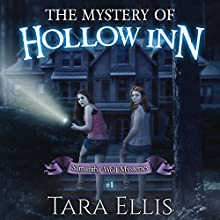 The Mystery of Hollow Inn: Samantha Wolf Mystery, Book 1 (       UNABRIDGED) by Tara Ellis Narrated by Tara Ellis
