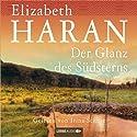 Der Glanz des Südsterns Hörbuch von Elizabeth Haran Gesprochen von: Irina Scholz