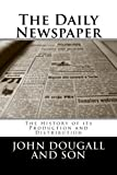 img - for The Daily Newspaper: The History of Its Production and Distribution book / textbook / text book