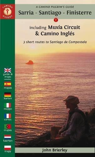 A Camino Pilgrim's Guide Sarria – Santiago – Finisterre: including Muxía Circuit & Camino Inglés – 3 short routes to Santiago de Compostela (Camino Guides)