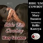 Ride 'Em Cowboy | Mary Suzanne