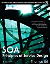 Service Oriented Architecture: Principles of Service Design (Prentice Hall Service-Oriented Computing Series from Thomas)