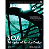 "SOA Principles of Service Design (Prentice Hall Service-Oriented Computing Series from Thomas ERL)von ""Erl Thomas"""