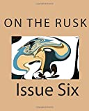 img - for On the Rusk Issue Six (Volume 6) book / textbook / text book