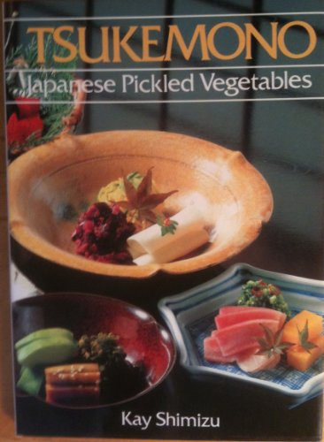 Tsukemono: Pickled Japanese Vegetables