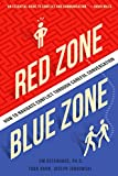 img - for Red Zone, Blue Zone: How to Navigate Conflict Through Careful Conversation book / textbook / text book