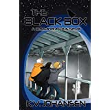The Black Box: A Cassandra Virus Novelby K. V. Johansen