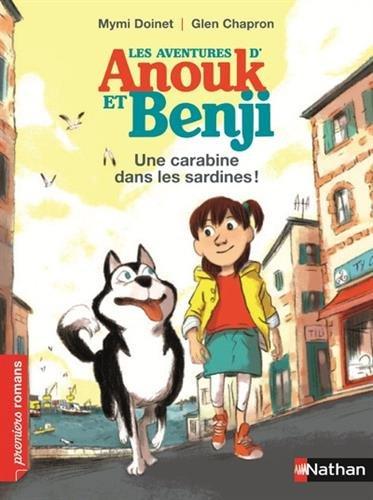Les Aventures d'Anouk et Benji n° 1 Une Carabine dans les sardines