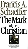 The Mark of the Christian (0877844348) by Francis Schaeffer
