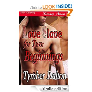 Love Slave for Two (Siren Publishing Menage Amour with Manlove) Tymber Dalton