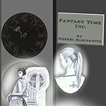 Fantasy Time Inc. (       UNABRIDGED) by Sherri Rabinowitz Narrated by Eileen Rizzo
