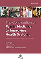 The Contribution of Family Medicine to Improving Health Systems: A Guidebook from the World Organizatin of Family Doctors