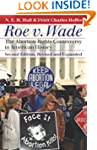 Roe v. Wade: The Abortion Rights Cont...