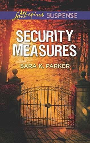 Security Measures (Love Inspired Suspense) [Parker, Sara K] (De Bolsillo)