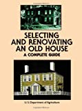 img - for Selecting and Renovating an Old House: A Complete Guide book / textbook / text book