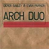 echange, troc Derek Bailey & Evan Parker - Arch Duo