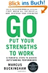 Go Put Your Strengths to Work: 6 Powe...