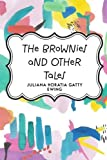 img - for The Brownies and Other Tales by Juliana Horatia Gatty Ewing (2016-01-21) book / textbook / text book