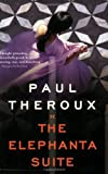 The Elephanta Suite (0547086024) by Theroux, Paul