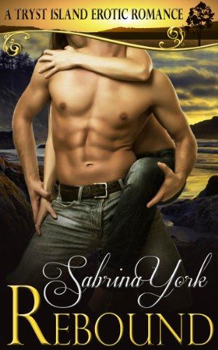 Rebound (Tryst Island Series) by Sabrina York