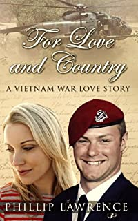 For Love And Country - A Vietnam War Love Story: Love Discovered In The Midst Of The Vietnam War by Phillip Lawrence ebook deal