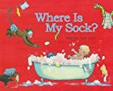 img - for Where is My Sock? book / textbook / text book