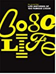 Logo Life: Life Histories of 100 Famo...