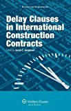 img - for Delay Clauses in International Construction Contracts book / textbook / text book