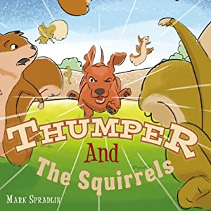 Thumper and the Squirrels | [Mark Spradlin]