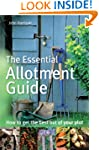 The Essential Allotment Guide: How to...