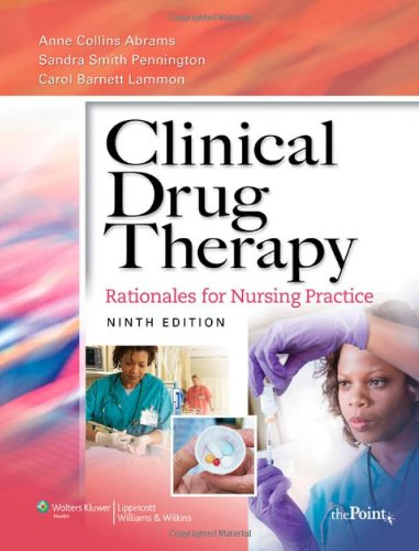 Clinical Drug Therapy: Rationales for Nursing Practice,...