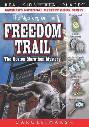 The Mystery on the Freedom Trail (Real Kids, Real Places) (Carole Marsh Mysteries)