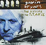 Bryars: The Sinking Of The Titanic / Barnett, Bryars Ensemble, et al