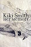 Kiki Smith: Her Memory (849347309X) by Martin Hentschel