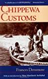 Chippewa Customs (Publications of the Minnesota Historical Society) (0873511425) by Frances Densmore