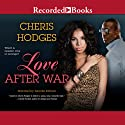 Love After War (       UNABRIDGED) by Cheris Hodges Narrated by Jennifer Kidwell