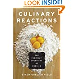 Culinary Reactions: The Everyday Chemistry of Cooking by Simon Quellen Field