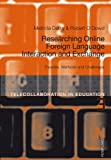 Researching Online Foreign Language Interaction and Exchange: Theories, Methods and Challenges (Telecollaboration in Education)