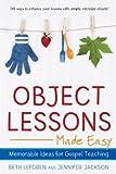Object Lessons Made Easy: Memorable Ideas for Gospel Teaching