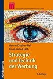 Strategie und Technik der Werbung; Verhaltenswissenschaftliche und neurowissenschaftliche Erkenntnisse (Kohlhammer Edition Marketing)