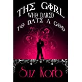 The Girl Who Dared to Date a God (Deities)
