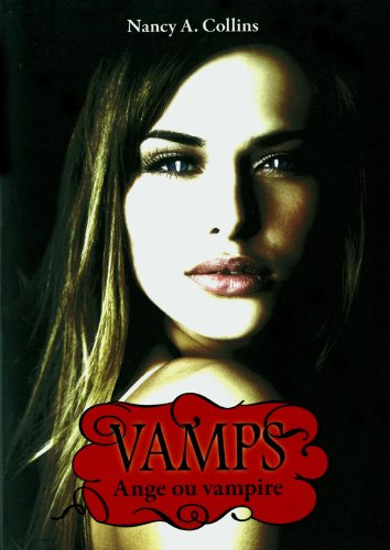 Vamps, Tome 3 : Ange ou vampire